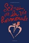 n°6</br>SCÈNES DE LA VIE HORMONALE</br>de Catherine MEURISSE