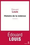 n°5</br>HISTOIRE DE LA VIOLENCE</br>de Édouard LOUIS