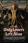 Jim JARMUSH - ONLY LOVERS LEFT ALIVE