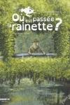 Géraldine ELSCHNER - Où est passée la rainette ?
