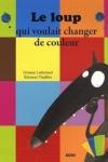 Orianne LALLEMAND - Le loup qui voulait changer de couleurs