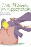 Agnès De LESTRADE - C'est l'histoire d'un hippopotame