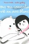 Marcus MALTE - Sous ma couverture vit un ours blanc