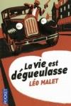 Léo MALET - La vie est dégueulasse