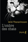 Arni THORARINSSON - L'ombre des chats