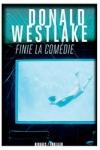 Donald E. WESTLAKE - Finie la comédie