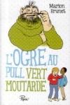 Marion BRUNET - L'ogre au pull vert moutarde