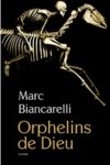 Marc BIANCARELLI - Orphelins de Dieu