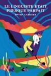 David CARKEET - Le linguiste était presque parfait