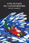 David CARKEET - Une putain de catastrophe