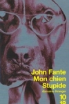 John FANTE - Mon chien stupide