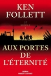 Ken FOLLETT - Le siècle T.3 : Aux portes de l'éternité