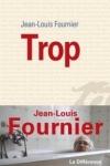 Jean-Louis FOURNIER - Trop