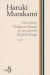 Haruki MURAKAMI - L'incolore Tskuru Tazaki et ses années de pèlerinage