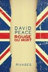 David PEACE - Rouge ou mort