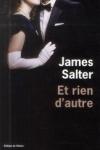 James SALTER - Et rien d'autre