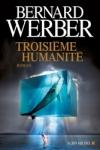 Bernard WERBER - Troisième Humanité