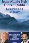 Pierre RABHI et J.-M. PELT - Le monde a-t-il un sens ?