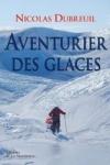 Nicolas DUBREUIL - Aventurier des glaces*