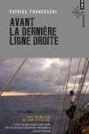 Patrice FRANCESCHI - Avant la dernière ligne droite*