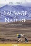 Sarah MARQUIS - Sauvage par nature*