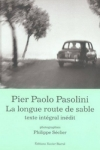 Pier Paolo PASOLINI - La longue route de sable*