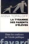 Anna TOPALOFF - La tyrannie des parents d'élèves