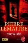 Pierre LEMAITRE - Trilogie Verhoeven T.4 : Rosy & John