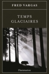 Fred VARGAS - Temps glaciaires