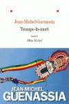 Jean-Michel GUENASSIA - Trompe-la-Mort