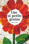 E. Carle - UNE SI PETITE GRAINE