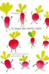 F. Morvan - LA SAGA DES PETITS RADIS