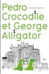 D. Perret- PEDRO CROCODILE ET GEORGES ALLIGATOR