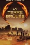 J. Dashner - L'EPREUVE T.2 : LA TERRE BRULÉE
