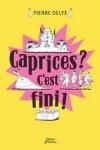 P. Delye - CAPRICES ? C'EST FINI !