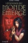 L. Troisi - LES LEGENDES DU MONDE ÉMERGÉ T.3