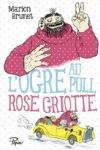 M. Brunet - L'OGRE AU PULL ROSE GRIOTTE