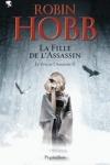 Robin HOBB - Le Fou et l'Assassin T.2 : La fille de l'Assassin