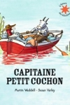 Martin WADDELL - Capitaine petit cochon