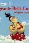 Juliette SAUMANDE - La géante Belle-Lurette n'a plus toute sa tête
