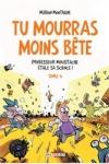 M. Montaigne - TU MOURRAS MOINS BÊTE T.1-T.4
