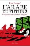 Riad Sattouf - L'ARABE DU FUTUR T.2