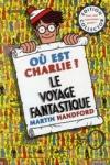 Martin HANDFORD - Où est Charlie ? Le voyage fantastique