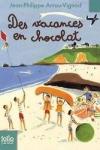 Jean-Philippe ARROU-VIGNOD - Des vacances en chocolat