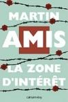 Martin AMIS - LA ZONE D'INTÉRÊT