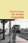 Christine ANGOT - UN AMOUR IMPOSSIBLE