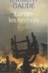 Laurent GAUDÉ - DANSER LES OMBRES