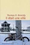 Thomas B. REVERDY - IL ÉTAIT UNE VILLE