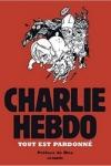 COLLECTIF - CHARLIE HEBDO TOUT EST PARDONNÉ