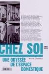 Mona CHOLLET - Chez soi, une odyssée de l'espace domestique